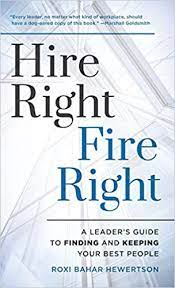Hire Right Fire Right by Roxi Hewertson